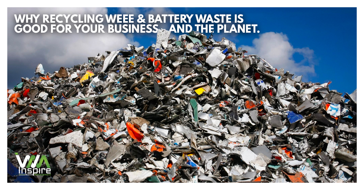Why recycling WEEE & battery waste is good for your business – and good for the planet