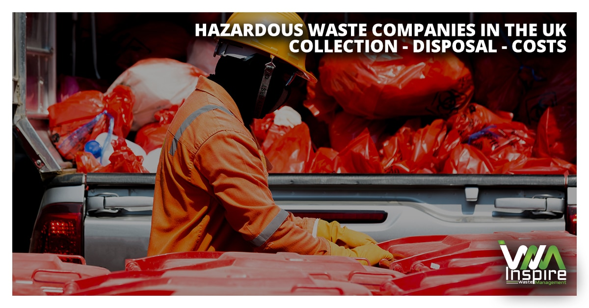 Hazardous Waste Companies UK Collection Disposal Costs