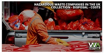 Hazardous Waste Companies In The UK: Collection – Disposal – Costs